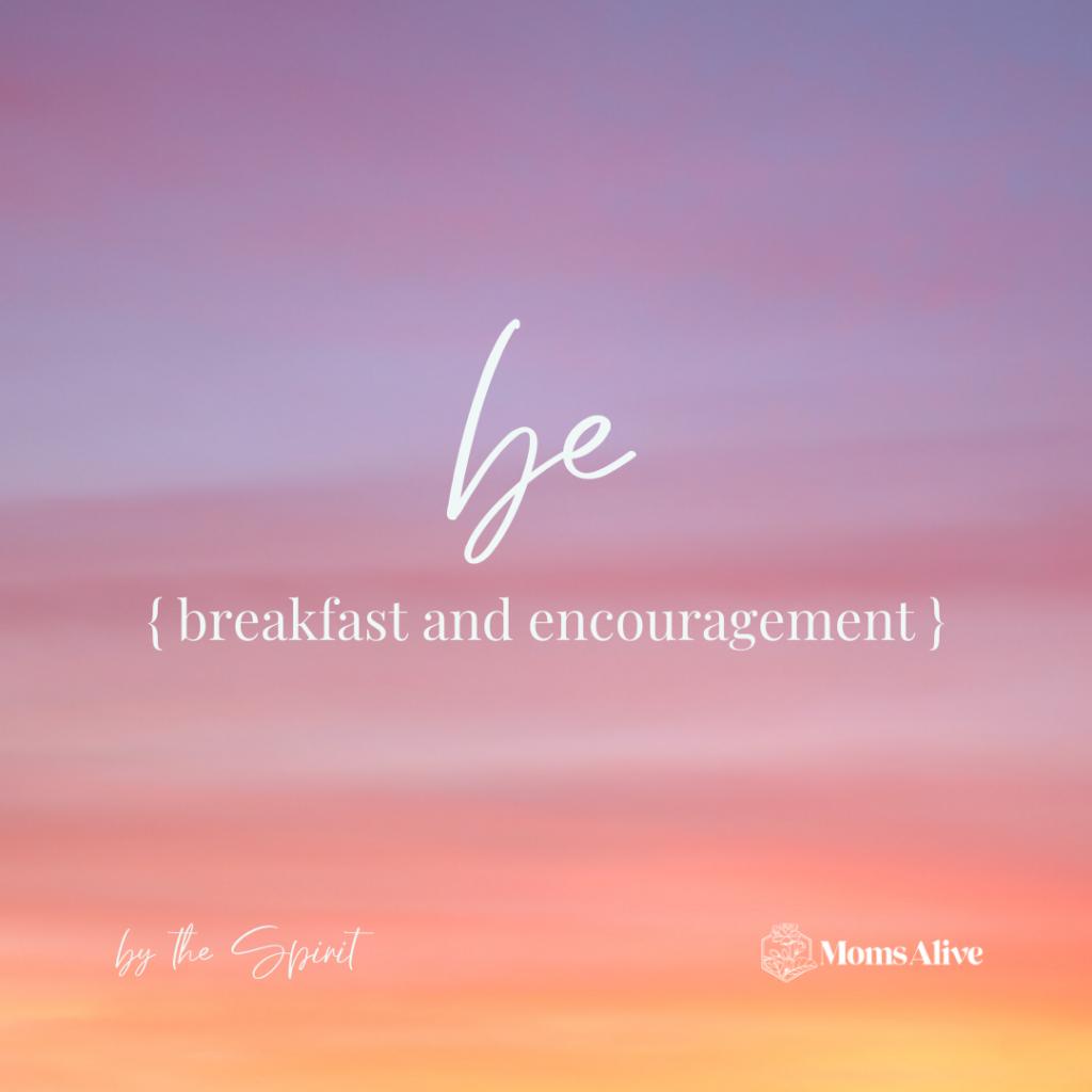 Moms Alive BE (Breakfast & Encouragement)_Instagram